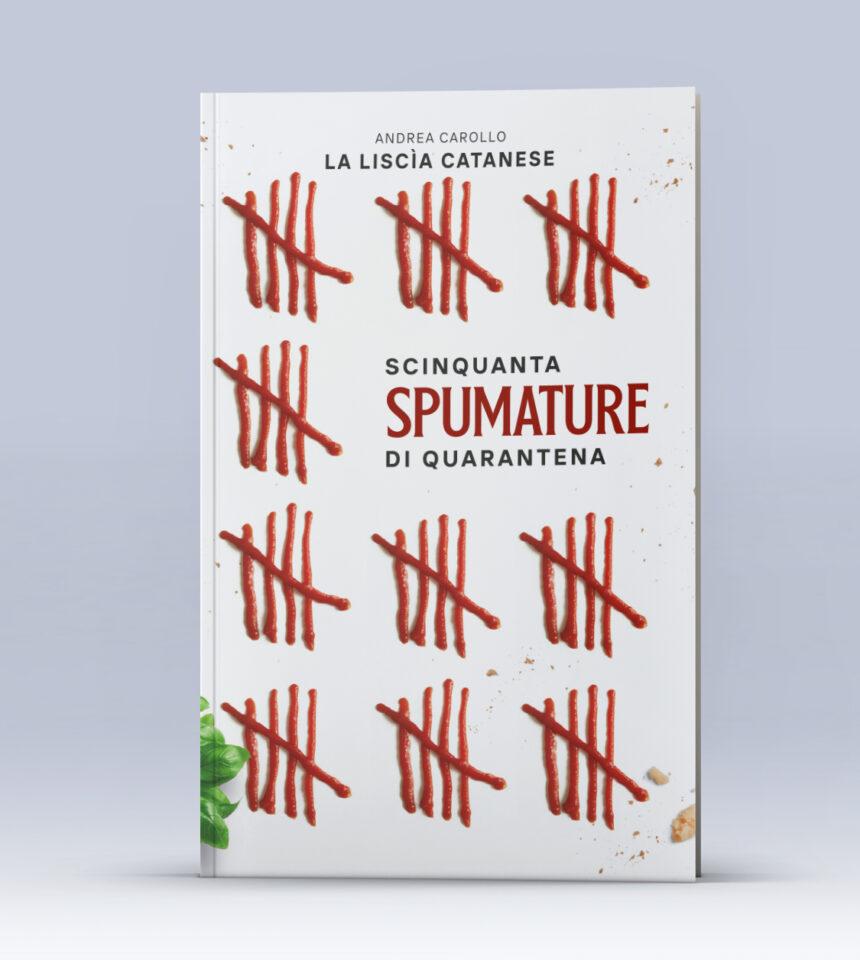 """Copertina del libro con titolo """"Scinquanta spumature di quarantena"""" di Andrea Carollo - La Liscìa Catanese"""
